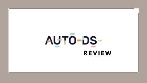 AutoDS Revisión: ¿la mejor herramienta de automatización de Dropshipping?