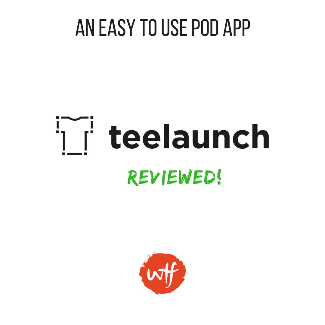 Teelaunch Review 2020 - Una App Amigable para principiantes de impresión bajo demanda