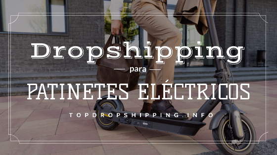 dropshipping patinetes electricos